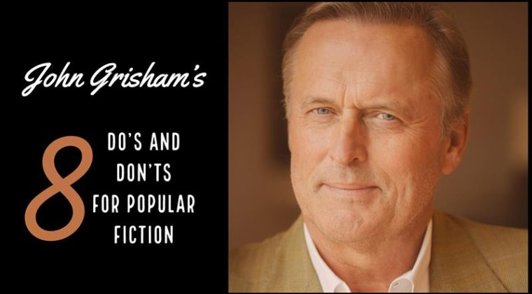 John Grisham's 8 Do's And Don'ts For Popular Fiction