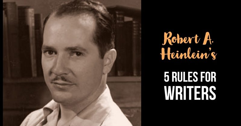 Robert A. Heinlein's 5 Rules For Writers