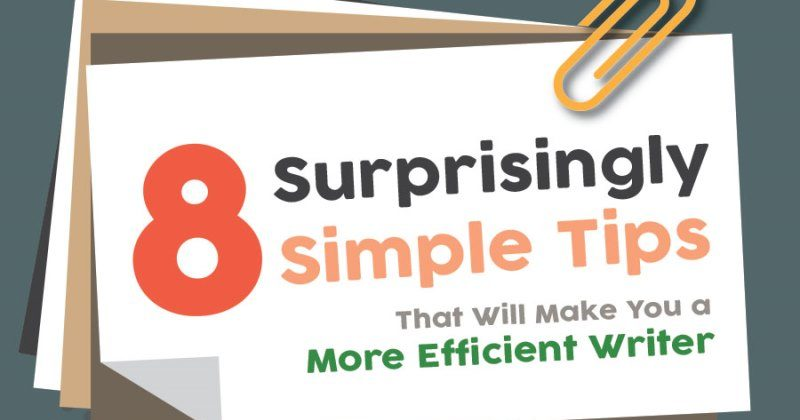 8 Surprisingly Simple Tips That Will Make You a More Efficient Writer