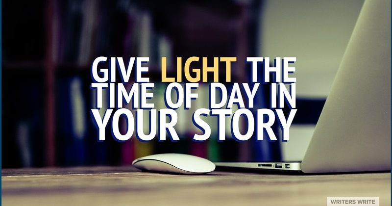 Give Light The Time Of Day In Your Story