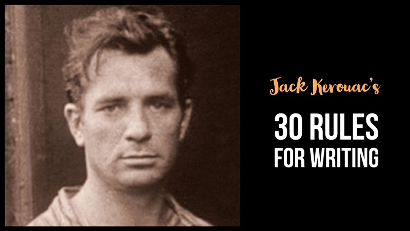 Kerouac's 30 Rules for Writing