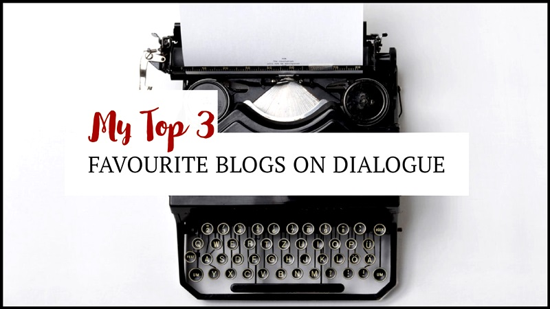My Top 3 Favourite Blogs On Dialogue