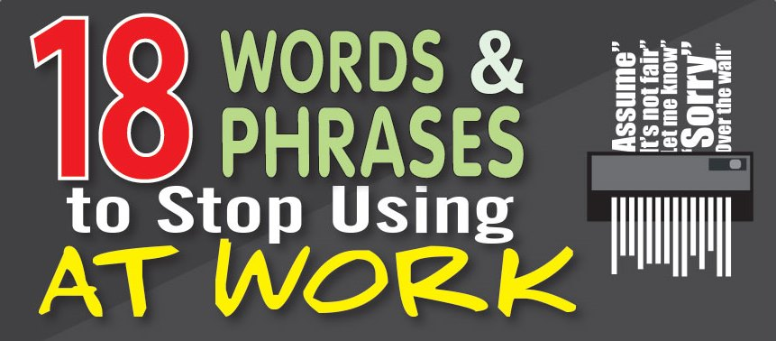Words And Phrases To Stop Using At Work