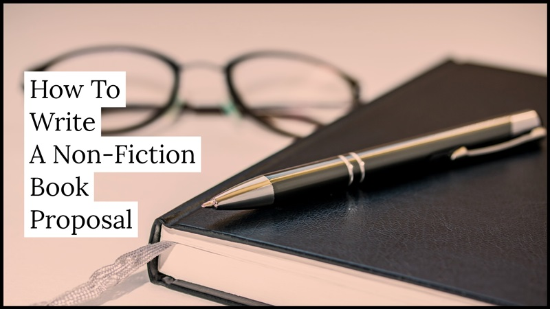 How To Write A Non-Fiction Book Proposal
