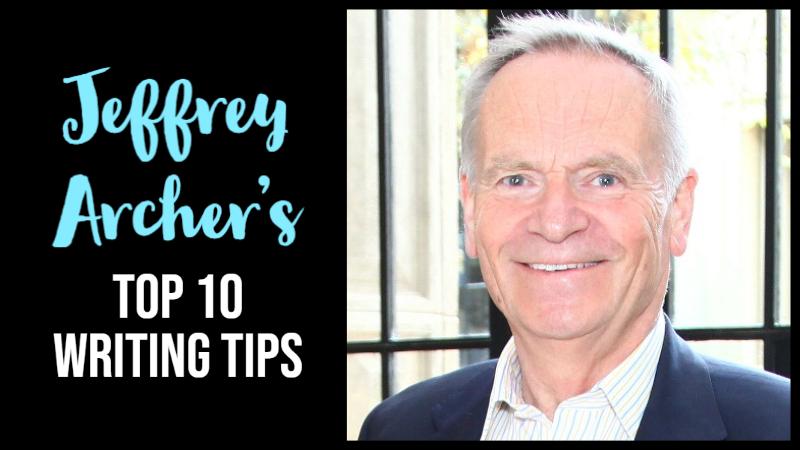 Jeffrey Archer's Top 10 Writing Tips