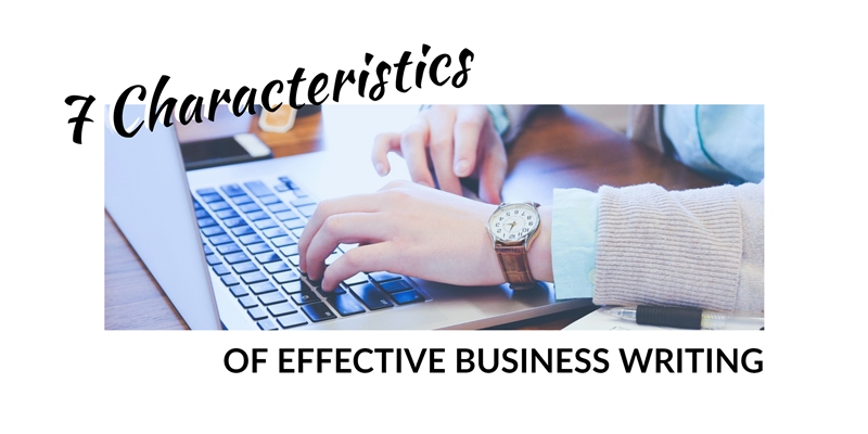 essential characteristics of effective business writing