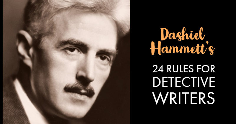 Dashiel Hammett's 24 Rules For Detective Writers