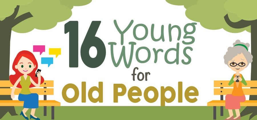16 Young Words For Old People