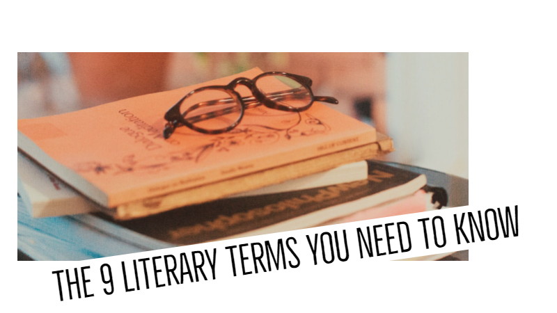 9 Literary Terms You Need To Know