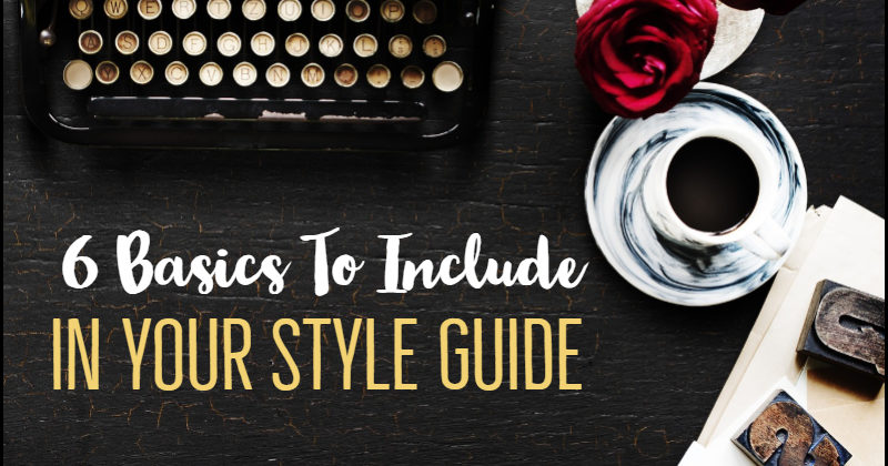 6 Basics To Include In Your Style Guide