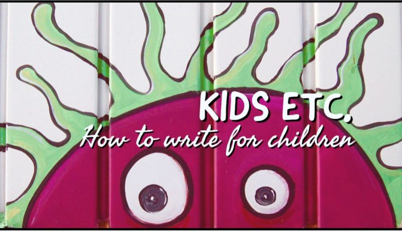 Kids etc. – How To Write For Children