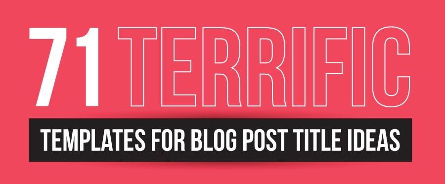 71 terrific templates for blog post title ideas writers write maxwellsz