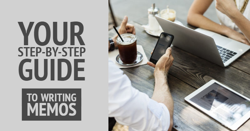 A Step-By-Step Guide To Help You Write Memos