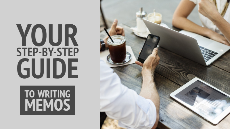 A Step-By-Step Guide To Help You Write Memos