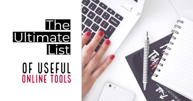 The Ultimate List Of Useful Online Tools