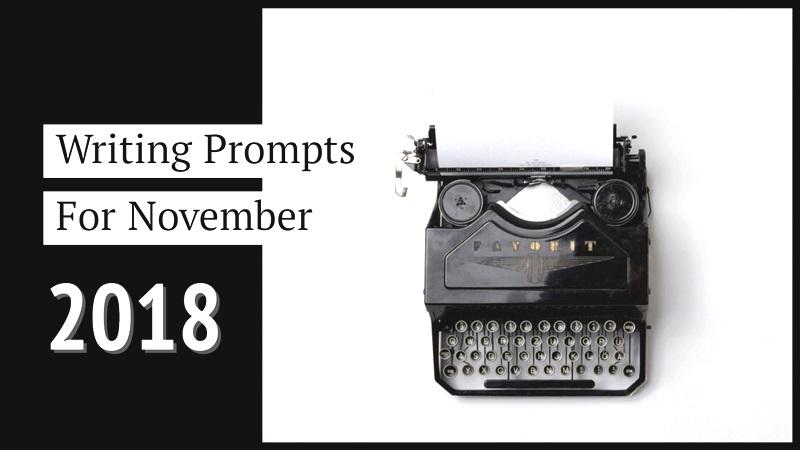 Writing Prompts November 2018
