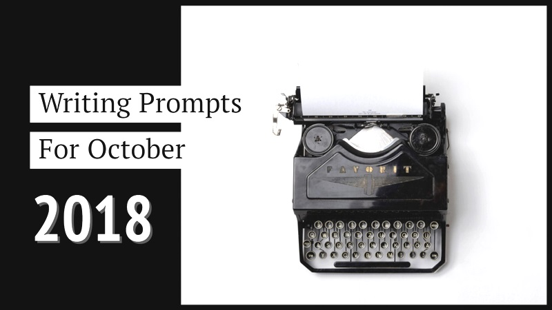 Writing Prompts October 2018