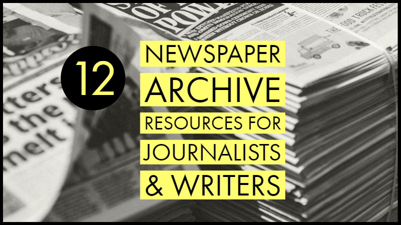 12 Newspaper Archive Resources For Journalists & Writers