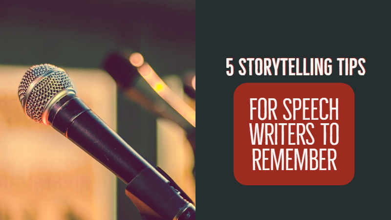 5 Storytelling Tips For Speech Writers To Remember