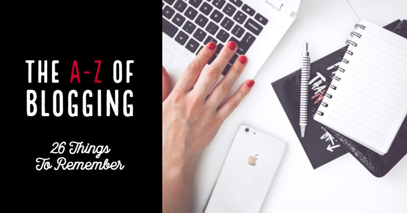 The A-Z Of Blogging