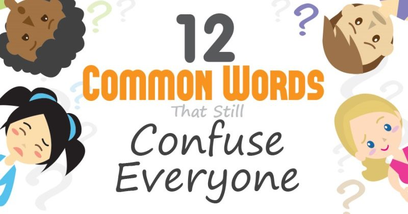 Common Words That Still Confuse Everyone