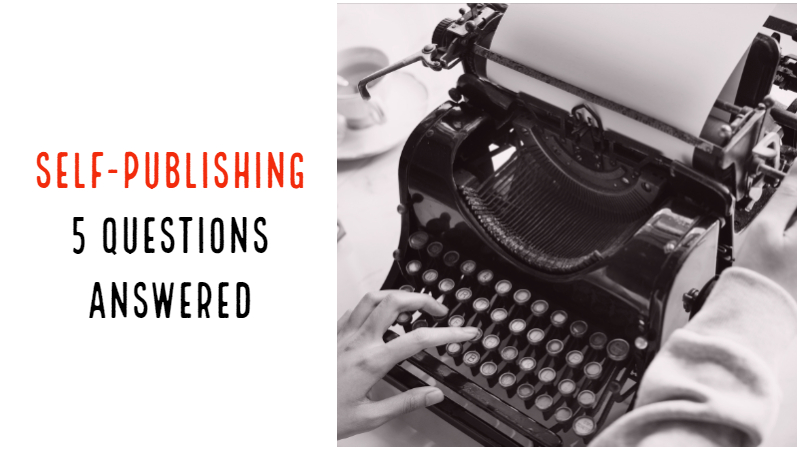 5 Questions On Self-Publishing Answered