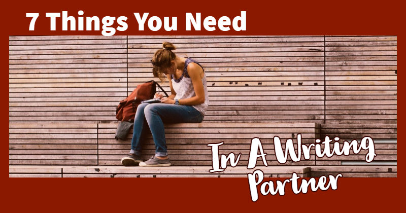 7 Things You Need In A Writing Partner