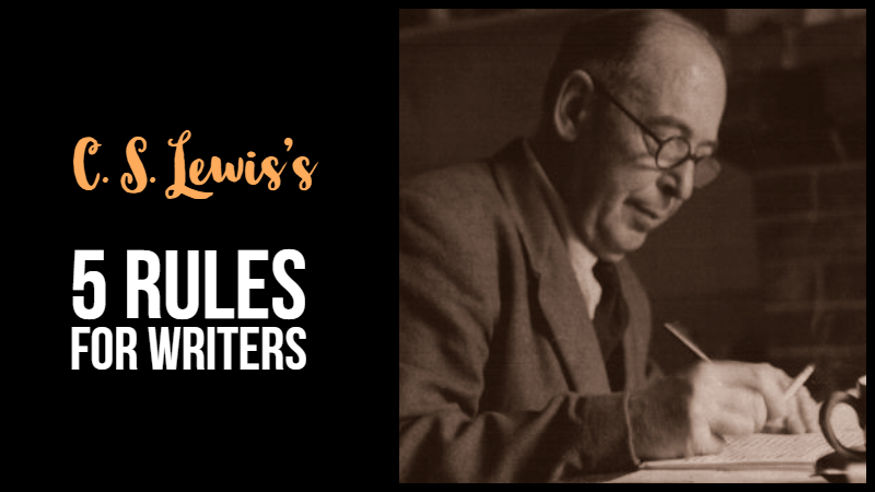 C. S. Lewis's 5 Rules For Writers