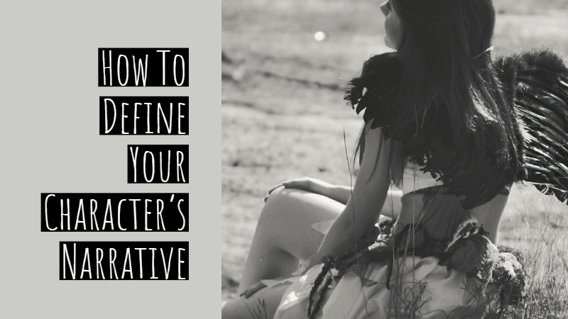 How To Define Your Character's Narrative