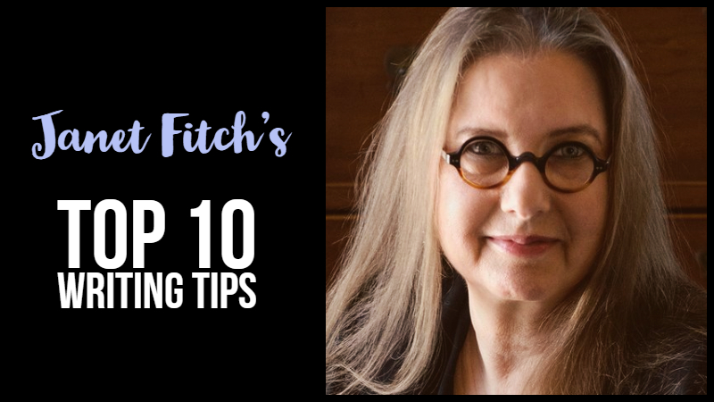 Janet Fitch Top 10 Writing Tips