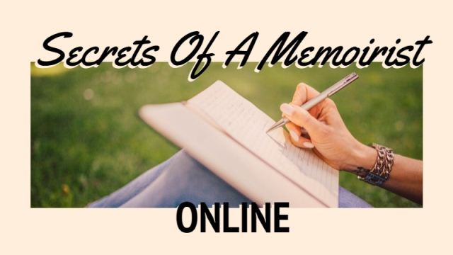 Secrets Of A Memoirist - How To Write A Memoir