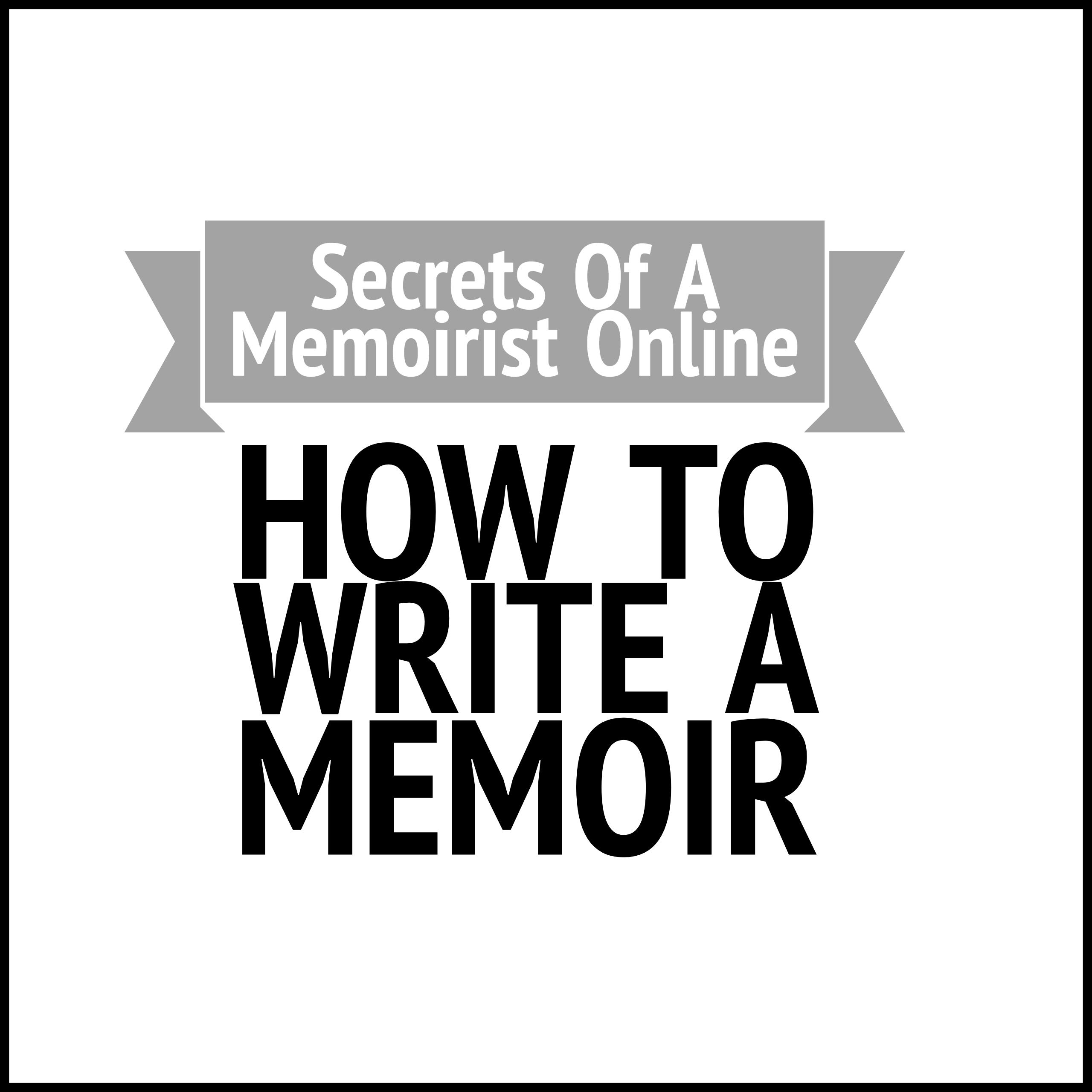 Secrets Of A Memoirist Online