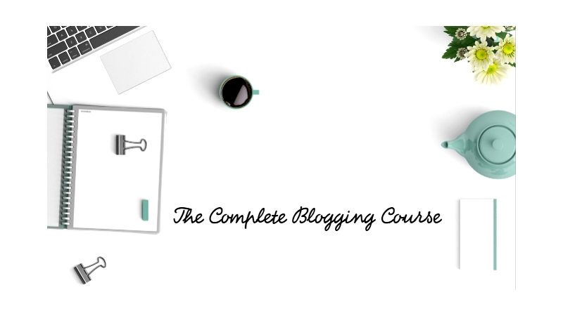 The Complete Blogging Course