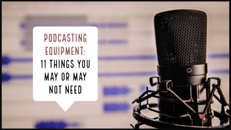 11 Things You May Or May Not Need