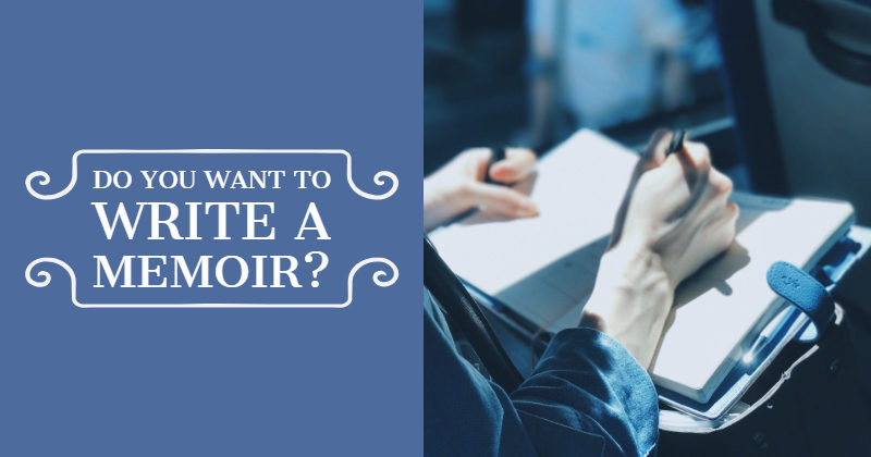 Do You Want To Write A Memoir?