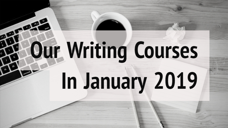 Our Writing Courses In January 2019