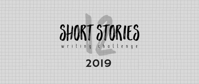 12 Short Stories Writing Challenge 2019
