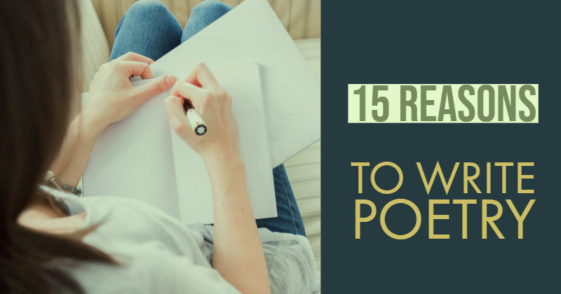15 Reasons To Write Poetry