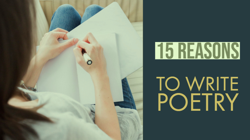 15 Good Reasons Why You Should Write Poetry