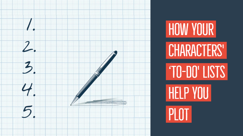 How Creating To-Do Lists For Your Characters Helps You Plot