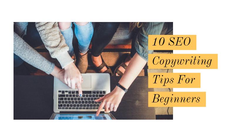 10 SEO Copywriting Tips For Beginners