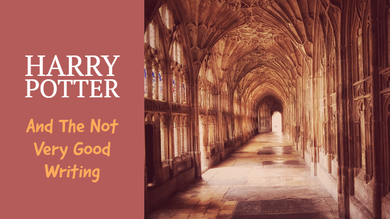 Harry Potter And The Not Very Good Writing