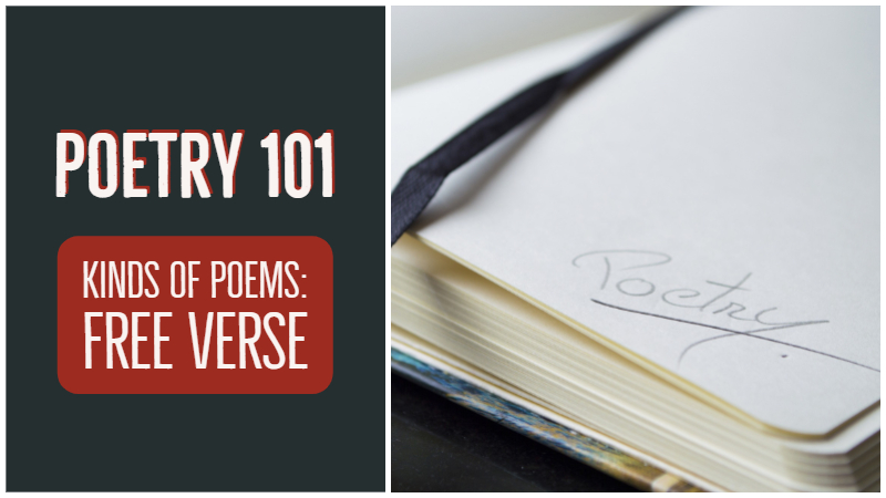Poetry 101: Kinds Of Poems – Free Verse