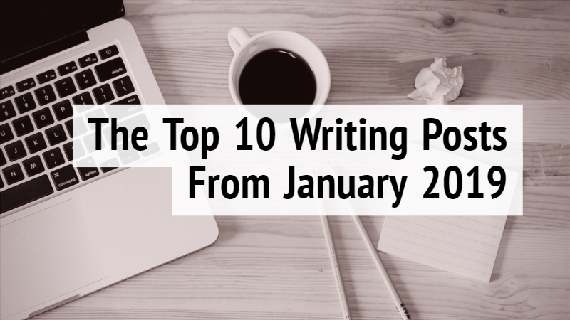 The Top 10 Writing Posts From January 2019