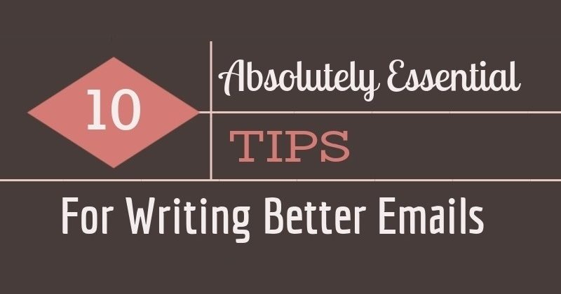 10 Absolutely Essential Tips To Help You Write Better Emails