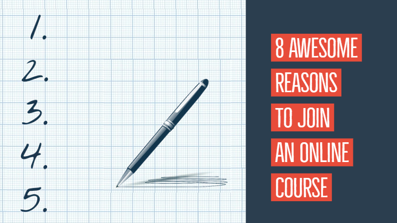8 Awesome Reasons To Join An Online Course