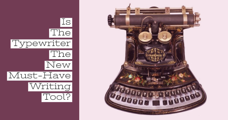 Is The Typewriter The New Must-Have Writing Tool?