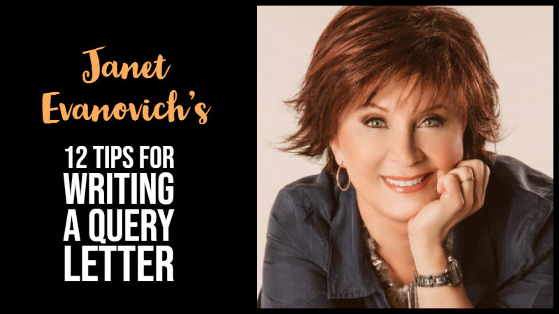 Janet Evanovich's 12 Tips For Writing A Query Letter