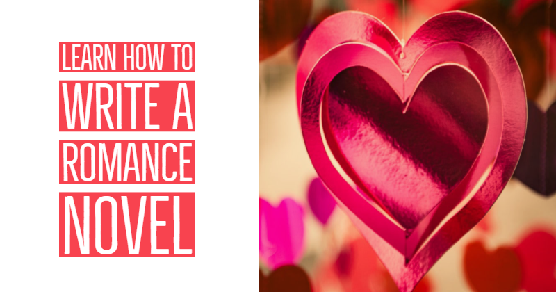 Learn How To Write A Romance Novel