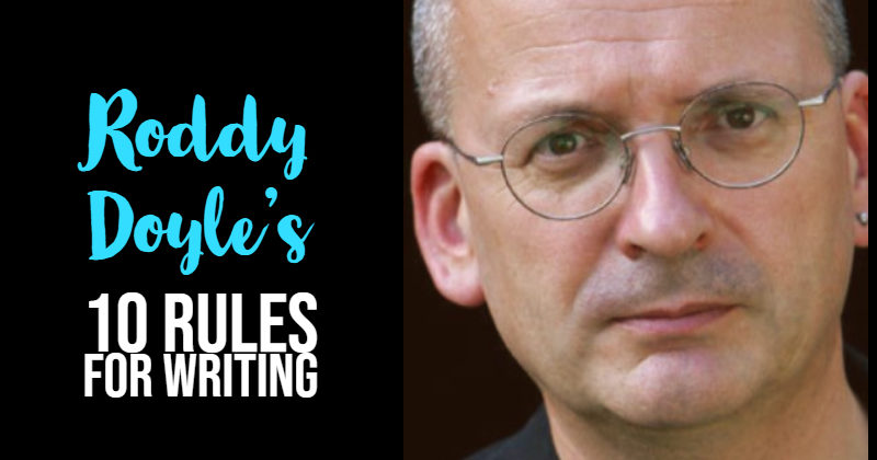 Roddy Doyle's 10 Rules For Writing